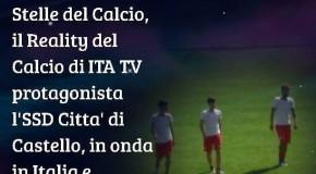 """STELLE DEL CALCIO: """"PROTAGONISTA L'SSD CITTÀ' DI CASTELLO"""""""