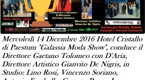 """MERCOLEDÌ 14 DICEMBRE 2016 HOTEL CRISTALLO DI PAESTUM, """"GALASSIA MODA SHOW"""""""