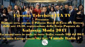 REGISTRAZIONE DELLA TERZA PUNTATA DI GALASSIA MODA 2017