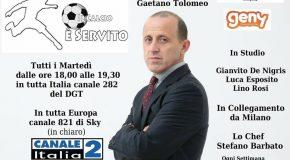 """TUTTI I MARTEDÌ DALLE ORE 18:00 ALLE ORE 19:30  IN TUTTA ITALIA CANALE 282 DEL DGT """"IL CALCIO E' SERVITO"""""""