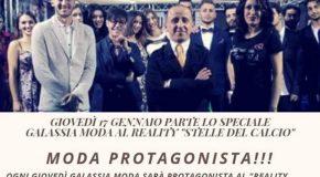 """GIOVEDÌ 17 GENNAIO PARTE LO SPECIALE GALASSIA MODA AL REALITY """"STELLE DEL CALCIO"""""""